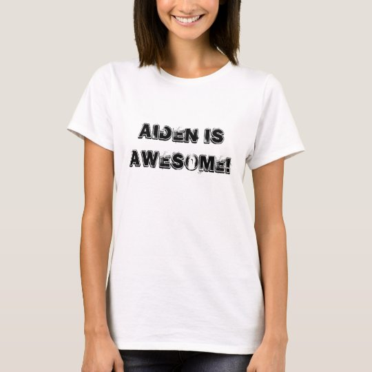 Aiden is Awesome! T-Shirt
