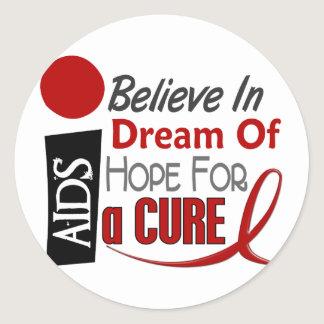 AIDS / HIV BELIEVE DREAM HOPE CLASSIC ROUND STICKER