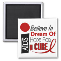 AIDS / HIV BELIEVE DREAM HOPE MAGNET