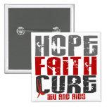 AIDS / HIV HOPE FAITH CURE PINBACK BUTTONS