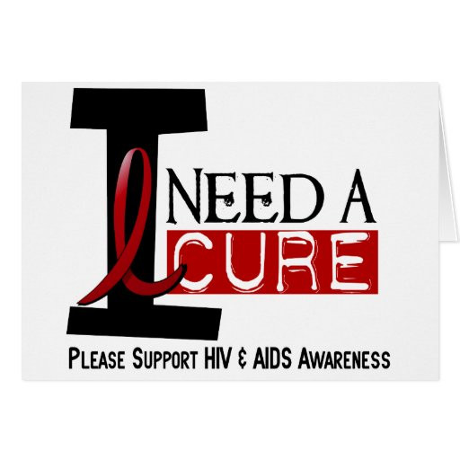 AIDS / HIV I NEED A CURE 1 GREETING CARDS