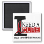 AIDS / HIV I NEED A CURE 1 REFRIGERATOR MAGNET
