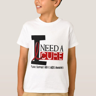 AIDS / HIV I NEED A CURE 1 T-Shirt