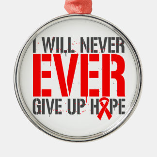 AIDS HIV I Will Never Ever Give Up Hope Round Metal Christmas Ornament