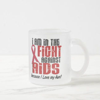 AIDS HIV In The Fight 1 Aunt 10 Oz Frosted Glass Coffee Mug