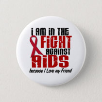 AIDS HIV In The Fight 1 Friend Button