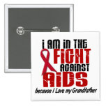 AIDS HIV In The Fight 1 Grandfather Button