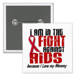 AIDS HIV In The Fight 1 Mommy 2 Inch Square Button