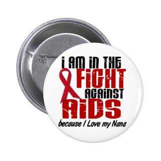 AIDS HIV In The Fight 1 Nana Pins