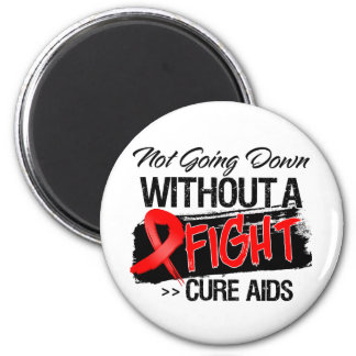 AIDS Not Going Down Without a Fight Refrigerator Magnets