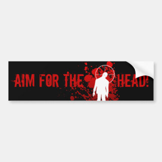 AIM FOR THE HEAD! bumpersticker Bumper Sticker