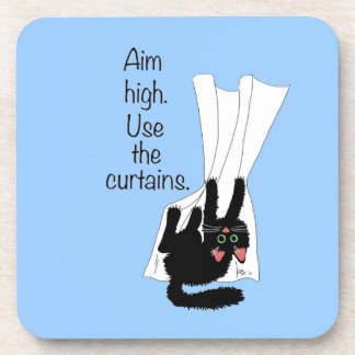 Aim High. Use the Curtains. Drink Coaster