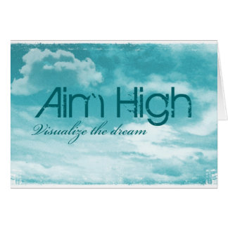 Aim High. Visualize The Dream. Card