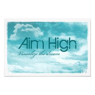 Aim High. Visualize The Dream. Photo Print