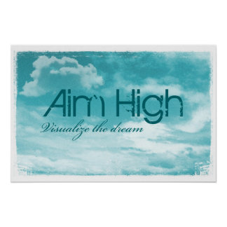 Aim High. Visualize The Dream. Poster