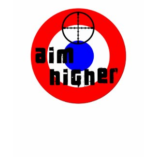 Aim Higher shirt