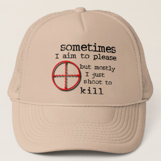 Aim To Please, Shoot To Kill Funny Hat Humor