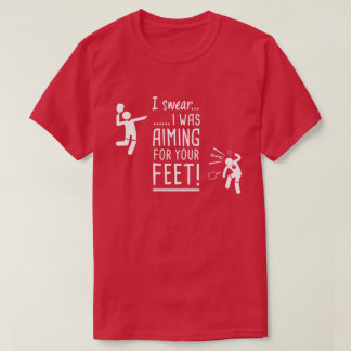 """Aiming for Your Feet"" Funny Pickleball Shirt"