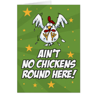 Ain t No Chickens Round Here Greeting Card