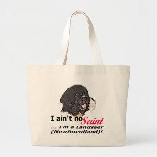 Ain t No Saint I m a Landseer Newfoundland Bag