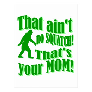 ain t no squatch that s your mom postcard