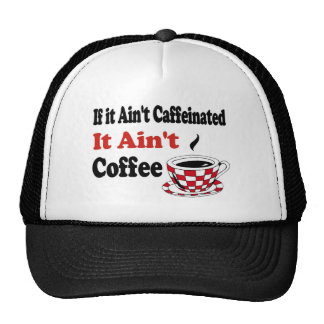 Ain't Coffee Hat
