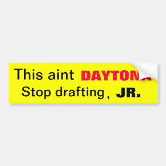 Aint Daytona Car Bumper Sticker