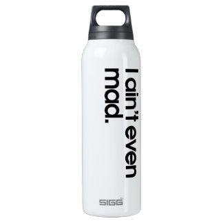 Aint I incluso enojado Botella Isotérmica De Agua