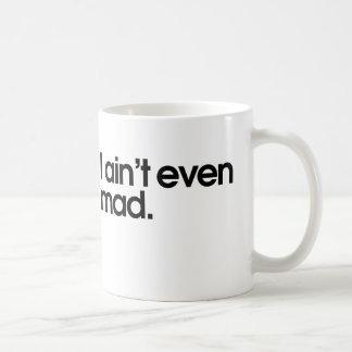 Aint I incluso enojado Taza De Café