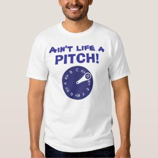 Ain't Life a Pitch! Tee Shirt