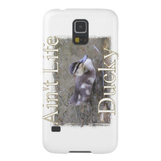 Ain't Life Ducky Galaxy S5 Case