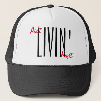 Ain't livin' right snapback by WeedGang Trucker Hat