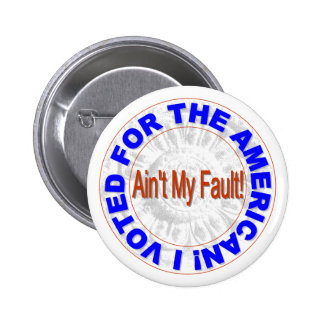 Ain't My Fault Pin
