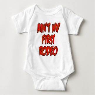 Aint My First Rodeo Baby Bodysuit