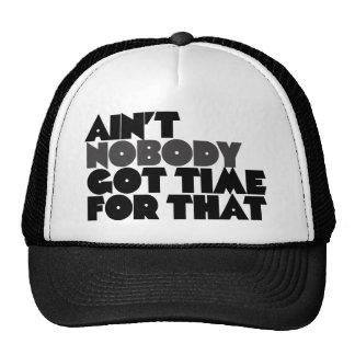 Aint nadie consiguió la hora para eso gorras