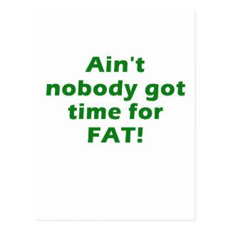 Aint nadie consiguió la hora para la grasa tarjeta postal