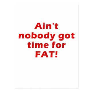 Aint nadie consiguió la hora para la grasa tarjetas postales