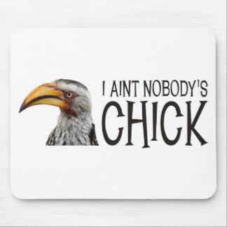 Aint nadie polluelo - divertido, pájaro feminista alfombrilla de raton