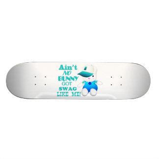 Ain't No Bunny Got Swag Like Me Skateboard Deck