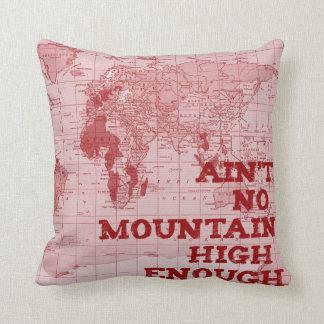 Aint No Mountain High Enough pillow