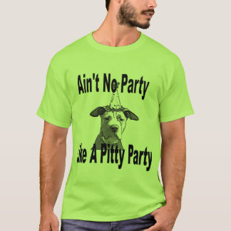 Ain't No Party Like A Pitty Party T-Shirt