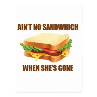 Ain't no sandwich when she's gone postcard
