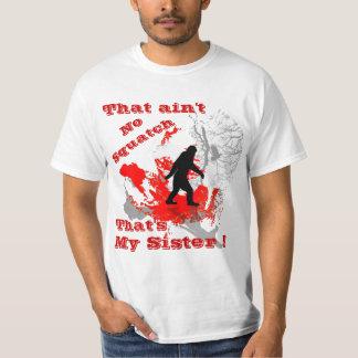 Ain't no Squatch Tee Shirt