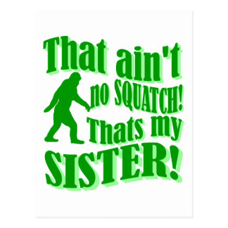 Ain't no squatch that's my sister postcard