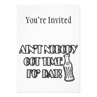 Ain't Nobody Got Time Fo Dat Custom Invitation