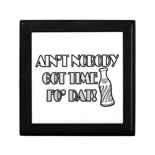 Ain't Nobody Got Time Fo Dat Gift Box