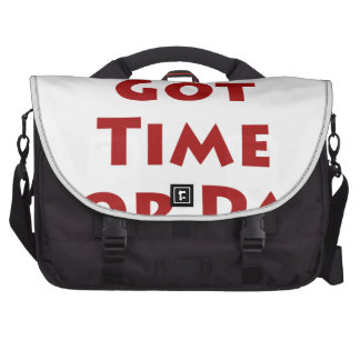 Ain't Nobody Got Time For Dat! Computer Bag