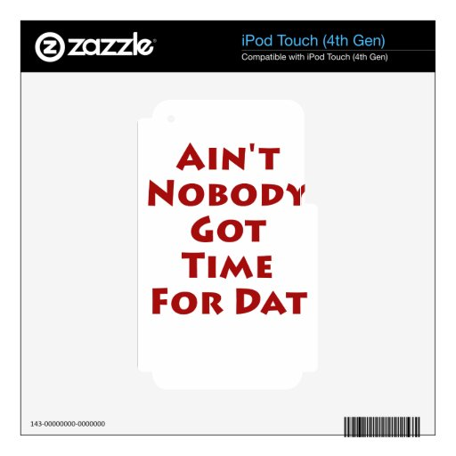 Ain't Nobody Got Time For Dat! iPod Touch 4G Decals