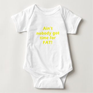 Aint Nobody got Time for Fat T Shirt
