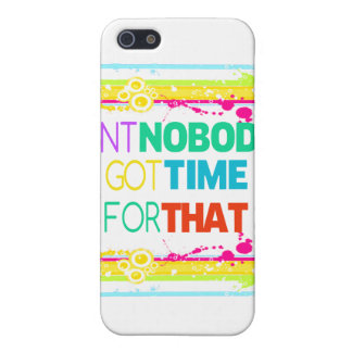 AINT NOBODY GOT TIME FOR THAT CASE FOR iPhone SE/5/5s